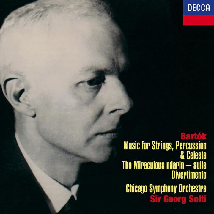 Bartók: Music for Strings, Percussion & Celesta; Divertimento; Miraculous Mandarin Suite