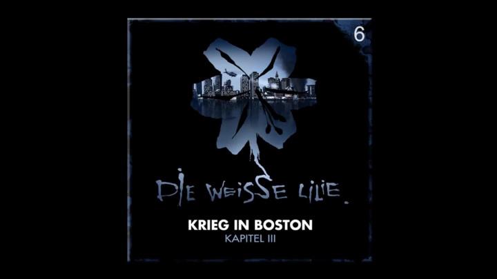 Die Weisse Lilie – 06: Krieg in Boston – Kapitel III (Hörprobe)