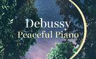 Piano Masters, Friedliche Klangwelt - Debussy Peaceful Piano präsentiert die schönsten Kompositionen für Klavier von Claude Debussy