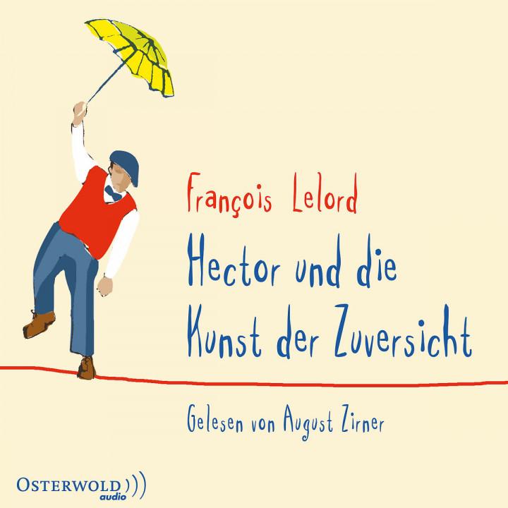 F. Lelord: Hector und die Kunst der Zuversicht