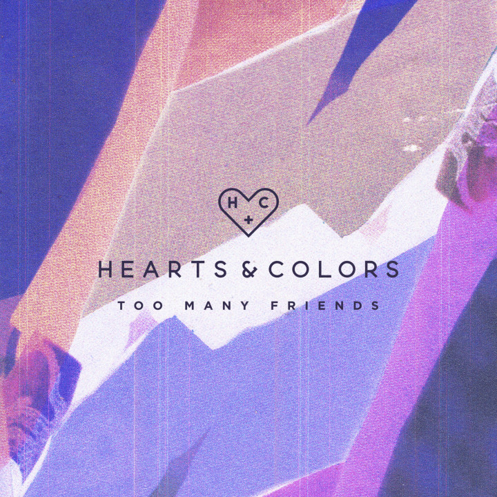 Hearts & Colours - Too Many Friends Cover