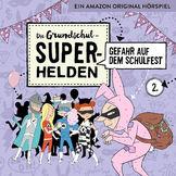 Die Grundschul-Superhelden, 02: Gefahr auf dem Schulfest, 04260167471556