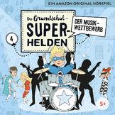 Die Grundschul-Superhelden, 04: Der Musikwettbewerb, 04260167471686