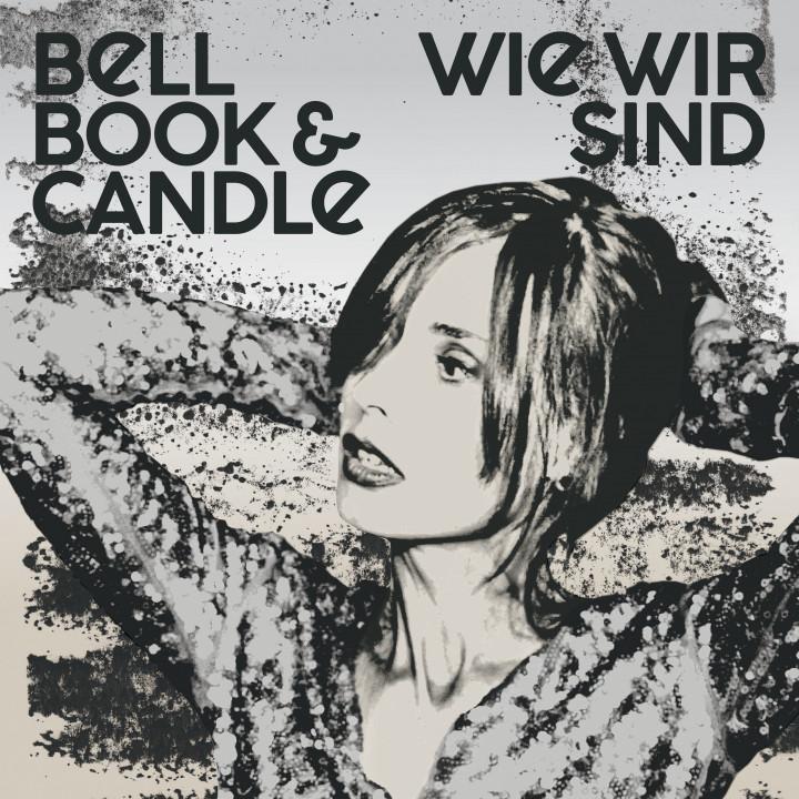 Bell, Book & Candle - Wie wir sind