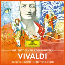Wir entdecken Komponisten, Antonio Vivaldi - Frühling, Sommer, Herbst und Winter, 00028947999386
