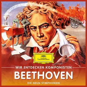Wir entdecken Komponisten, Ludwig van Beethoven - Die neun Symphonien, 00028947999379