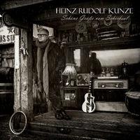 Heinz Rudolf Kunze, Schöne Grüße vom Schicksal