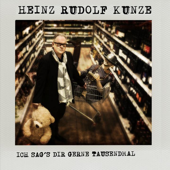 Heinz Rudolf Kunze - Ich sags dir gern tausendmal
