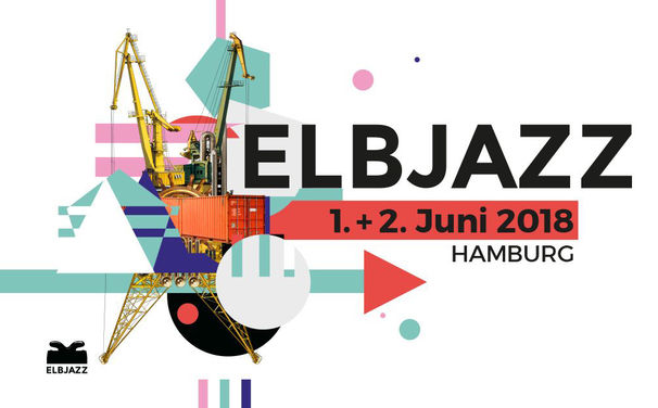 Various Artists, Blue Note kommt nach Hamburg - illustre Gäste beim Elbjazz Festival 2018