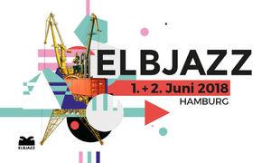 Charles Pasi, Blue Note kommt nach Hamburg - illustre Gäste beim Elbjazz Festival 2018
