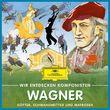 Wir entdecken Komponisten, Richard Wagner - Götter, Schwanenritter und Matrosen, 00028947999423