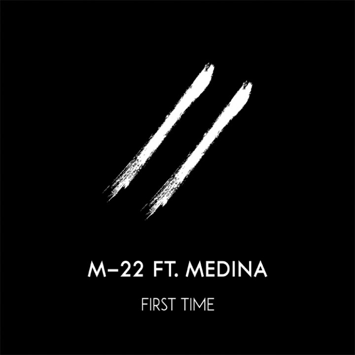 M-22 feat. Medina - First Time