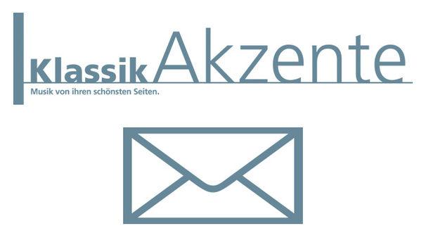 Diverse Künstler, Warum erhalte ich den KlassikAkzente-Newsletter nicht mehr?