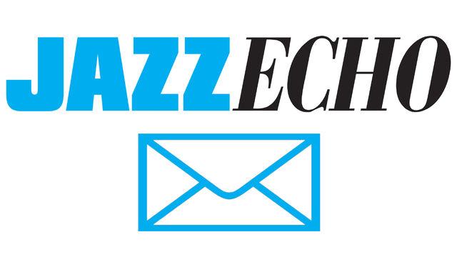 Auf Streife im Netz, Vermissen Sie den JazzEcho-Newsletter? - Dann hier weiterlesen!