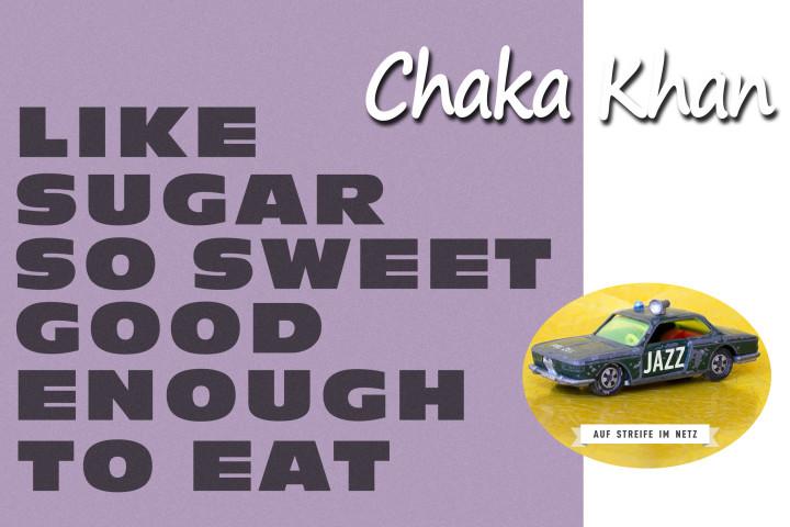 Auf Streife im Netz - Chaka Khan