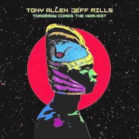 Tony Allen, Tomorrow Comes The Harvest, 00602567786313