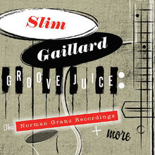 Slim Gaillard, Groove Juice: The Norman Granz Recordings + More, 00602567075202