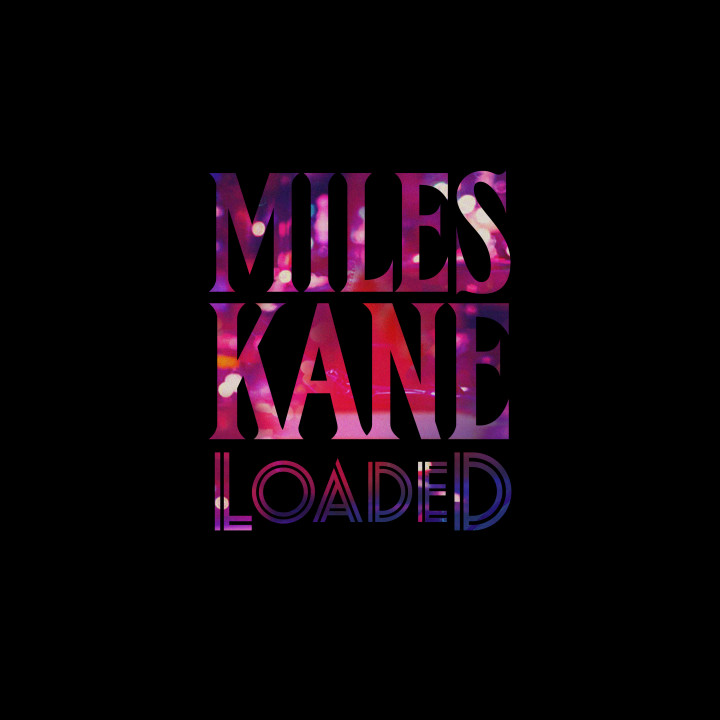 Loaded Cover - Miles Kane
