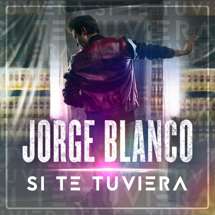 Jorge Blanco Si Te Tuviera Cover
