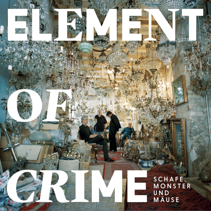 Element of Crime - Schafe, Monster & Mäuse Cover - 2018
