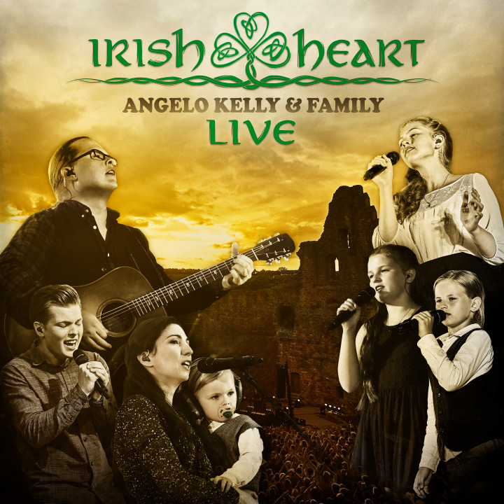 Angelo Kelly  & Family - Irish Heart - Live