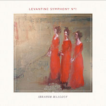 Ibrahim Maalouf, Levantine Symphony No. 1, 00602567904076