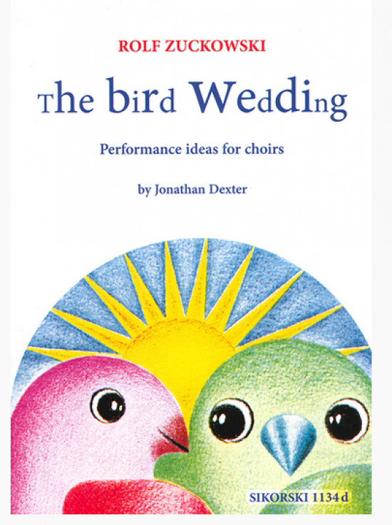 The Bird Wedding, Performance ideas for choirs / Aufführungsideen für Chöre