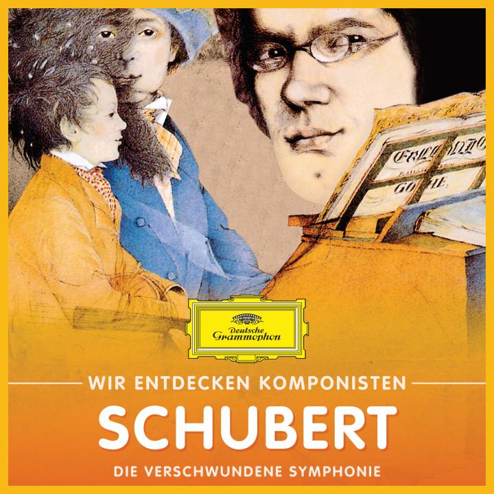 Wir entdecken Komponisten: Franz Schubert – Die verschwundene Symphonie