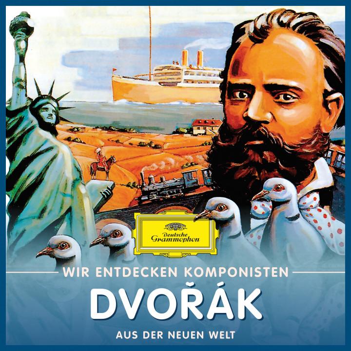 Wir entdecken Komponisten: Antonín Dvořák – Aus der neuen Welt
