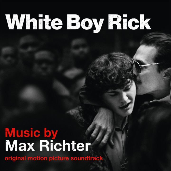 Max Richter: White Boy Rick