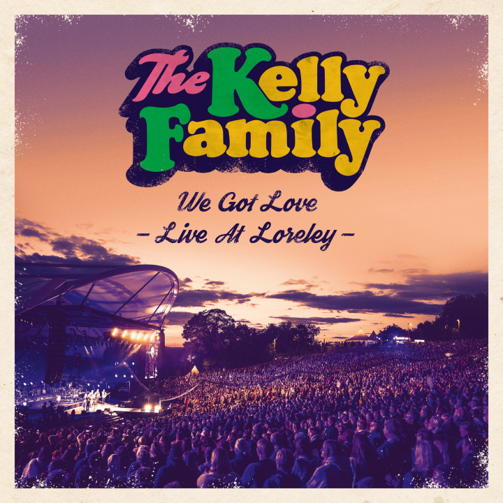 The Kelly Family - We got love - Live at Lorely - Standard