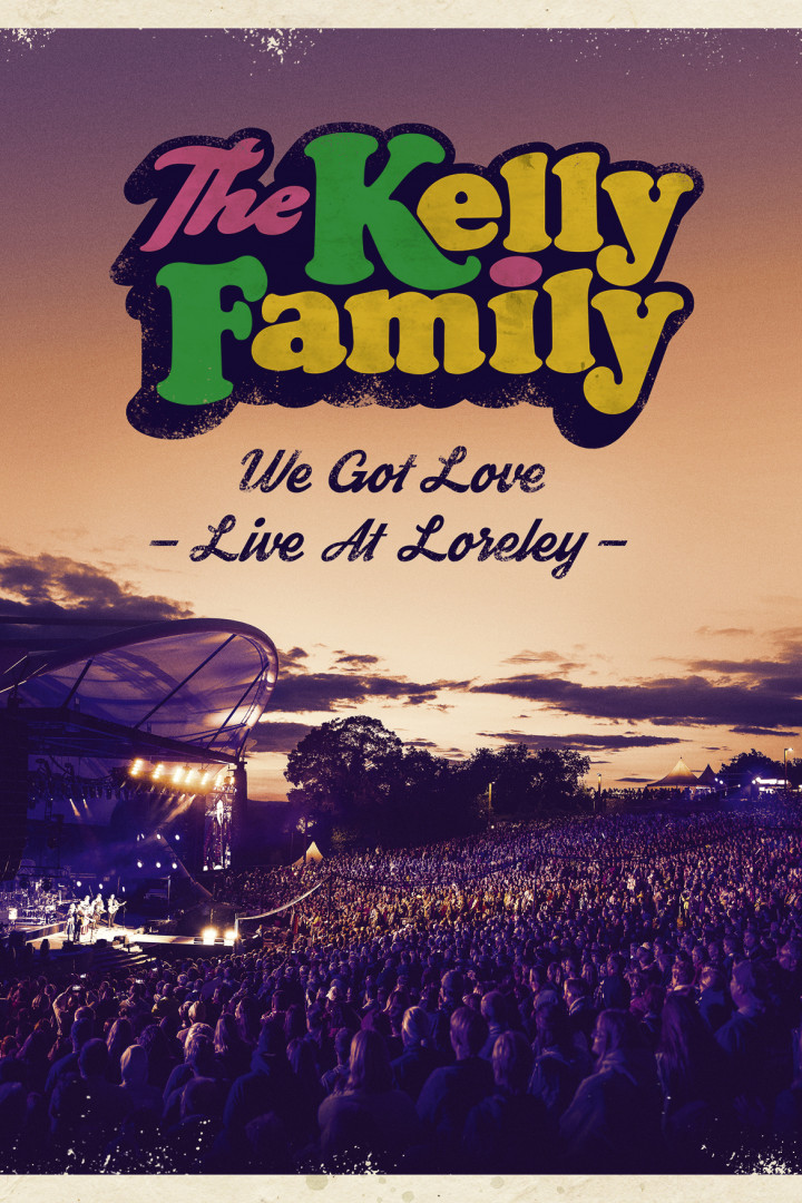 Kelly Family - We got love - Live at Lorely BluRay