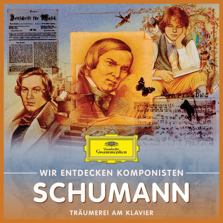 Wir entdecken Komponisten Schumann