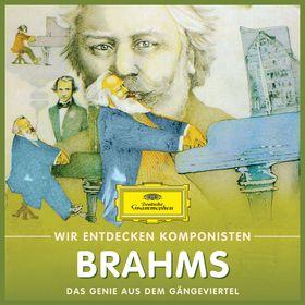 Wir entdecken Komponisten, Johannes Brahms - Das Genie aus dem Gängeviertel, 00028947999478