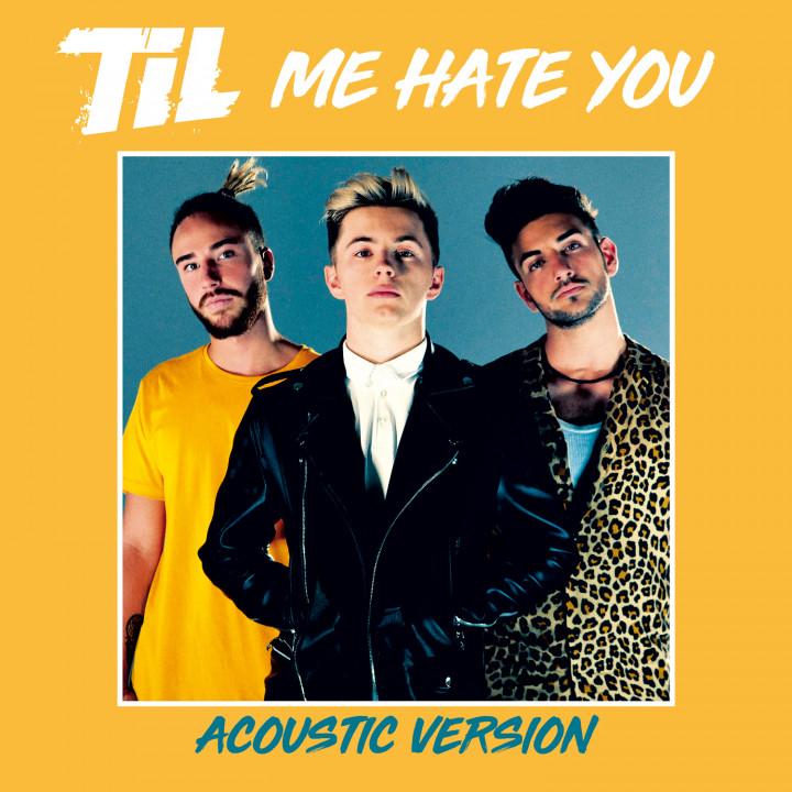 TIL - Me hate you - Acoustic