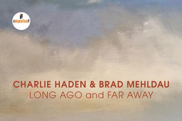 Charlie Haden, Intime Zwiegespräche - Charlie Haden & Brad Mehldau