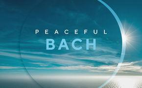 Johann Sebastian Bach, Peaceful Bach - Frieden finden mit Johann Sebastian Bach