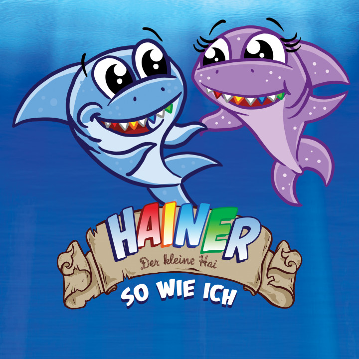 Hainer - Der kleine Hai: So wie ich