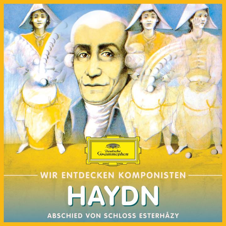 Wir Entdecken Komponisten: Joseph Haydn - Abschied von Schloss Esterházy