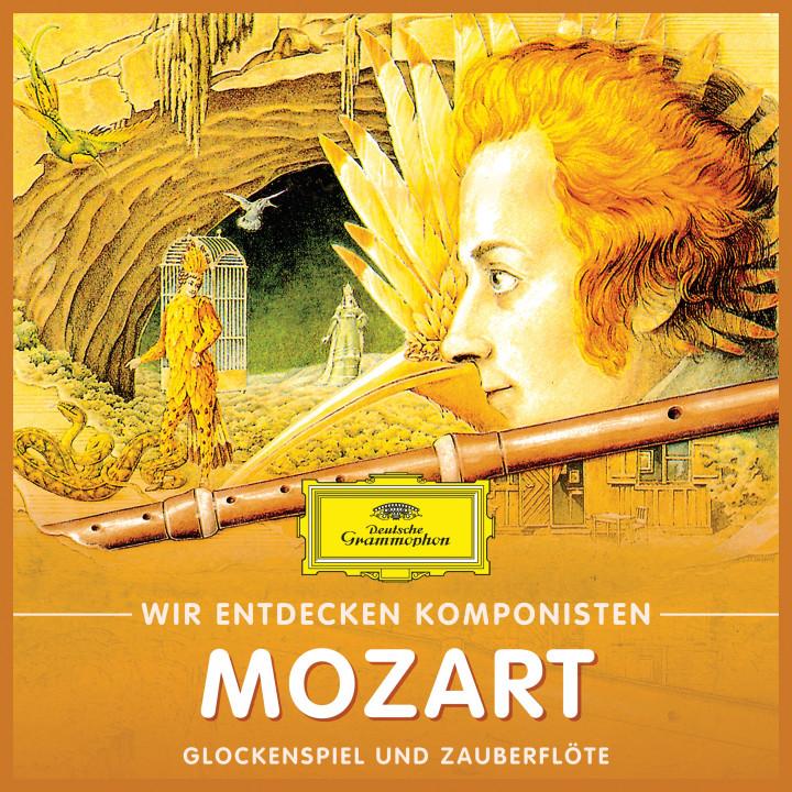 Wir Entdecken Komponisten: Wolfgang Amadeus Mozart - Glockenspiel und Zauberflöte