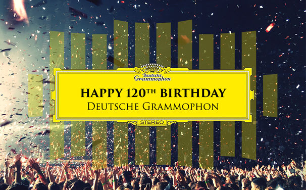 DG120, Happy Birthday – Deutsche Grammophon feiert 120. Geburtstag