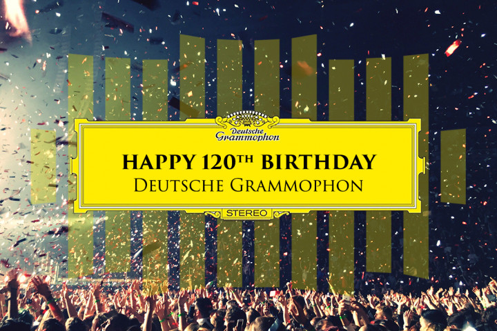 Happy 120th Birthday Deutsche Grammophon