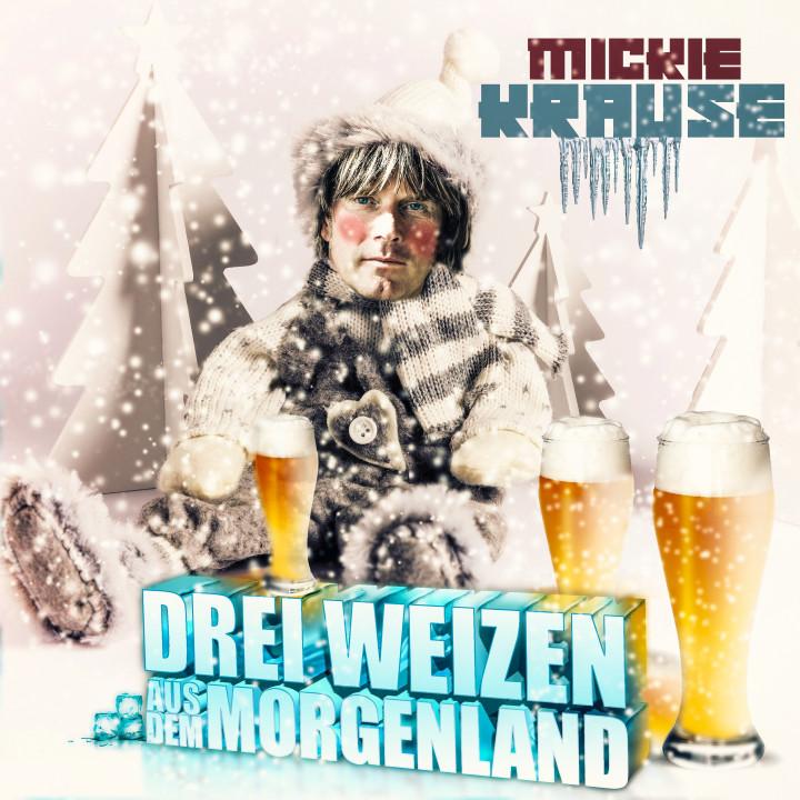 """Mickie Krause """"Drei Weizen aus dem Morgenland"""" Single"""