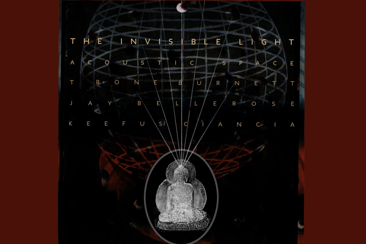 T Bone Burrnett - The Invisible Light