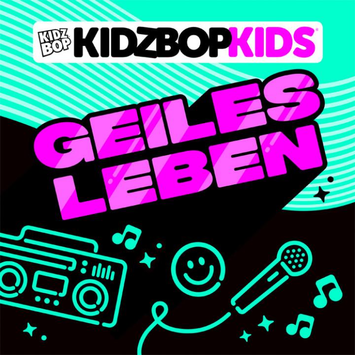 Kidz Bop Kids - Geiles leben - Cover