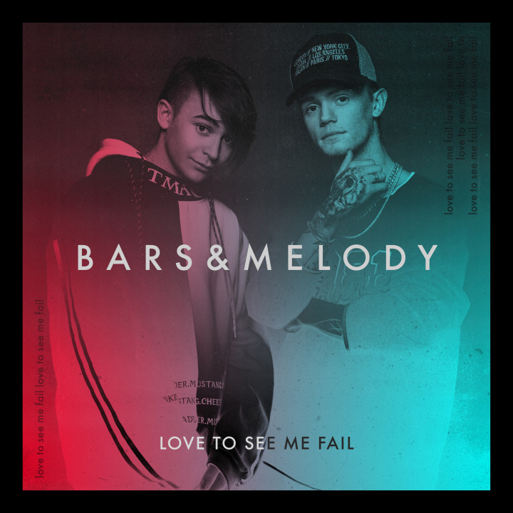 Bars & Melody - Love To See Me Fail
