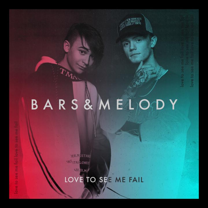 Bars & Melody - Love To See Me Fail