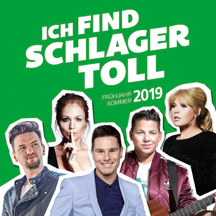 Ich find Schlager toll - Frühjahr/Sommer 2019