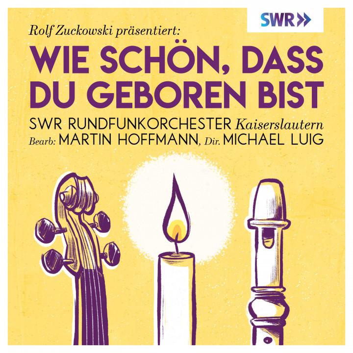Rolf Zuckowski präsentiert: Wie schön, dass du geboren bist
