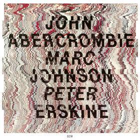 John Abercrombie, John Abercrombie / Marc Johnson / Peter Erskine, 00602567431411